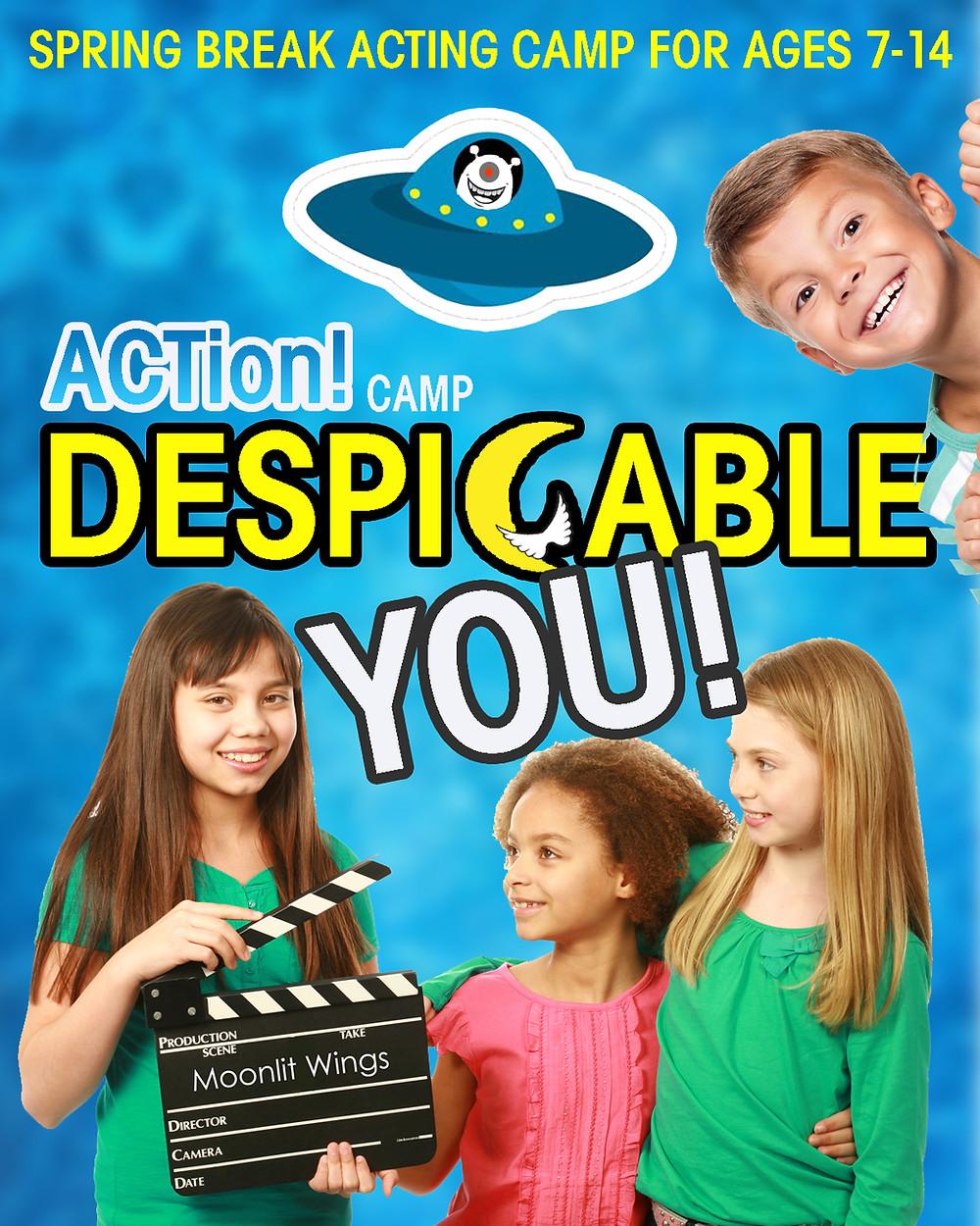 "ACTion! Spring Break Camp presents ""Despicable You"""