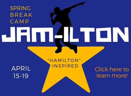 "Spring Break: JAM-ILTON -  ""Hamilton""-Inspired Camp"