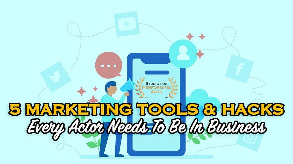 5 MARKETING TOOLS & HACKS EVERYACTOR NEEDS TO BE IN BUSINESS(11/10 @ 12PM PT)