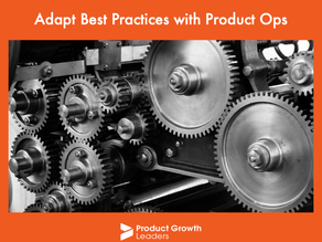 Adapt Best Practices with Product Ops