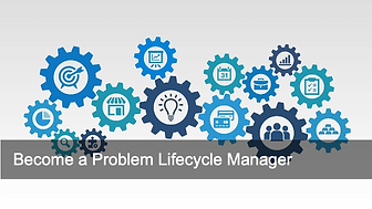 Become a Problem Lifecycle Manager.png