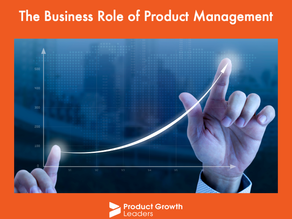 The Business Role of Product Management