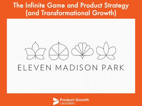 The Infinite Game and Product Strategy (and Transformational Growth)
