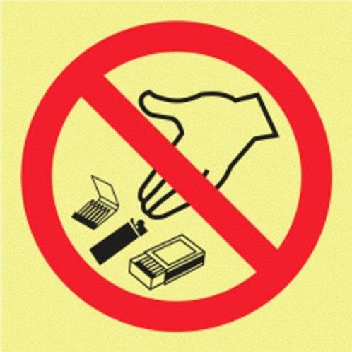 (20905) Proibido Materiais que Façam Lume