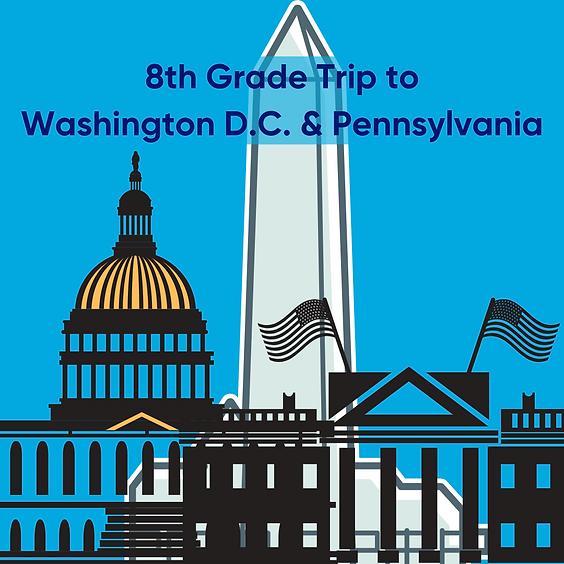 8th Grade Trip to D.C. and Philadelphia