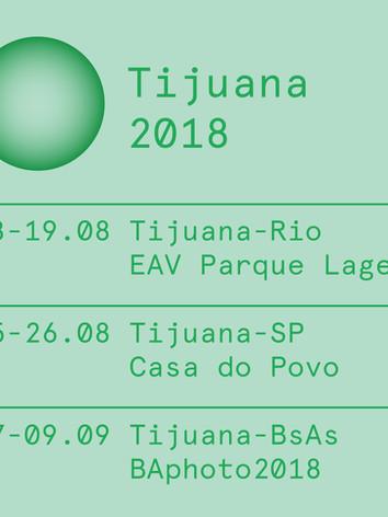TIJUANAS 2018 - RJ, SP, BsAs