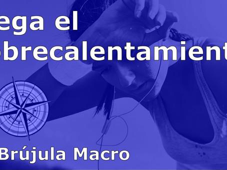 Llega el SOBRECALENTAMIENTO | La Brújula Macro