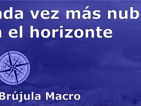 Cada vez más NUBES en el HORIZONTE   La Brújula Macro