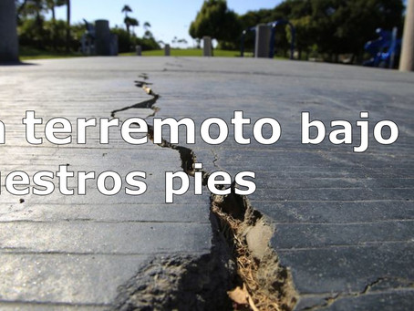 Un terremoto bajo nuestros pies