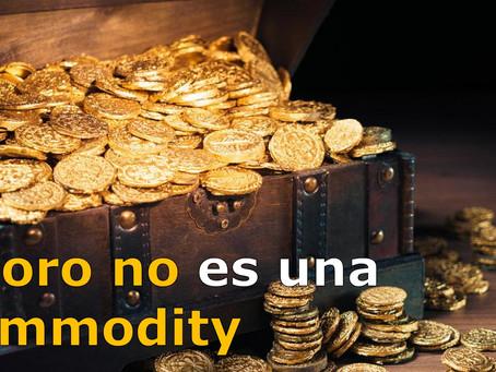 El ORO NO es una COMMODITY