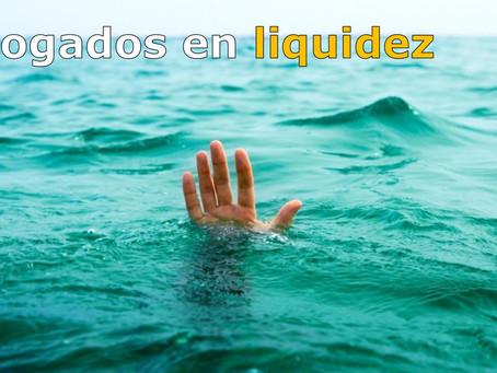 Ahogados en liquidez