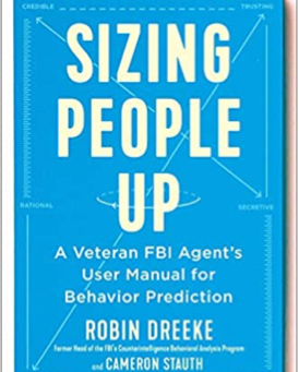 Book Review: Sizing People Up: A veteran FBI agent's user manual for behaviour prediction