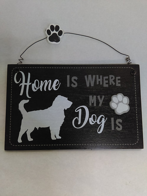 Sign - Small Home is Where My Dog Is Black Background