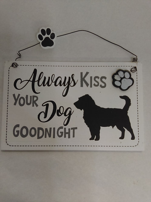 Sign - Small Always Kiss Your Dog Goodnight -White Background