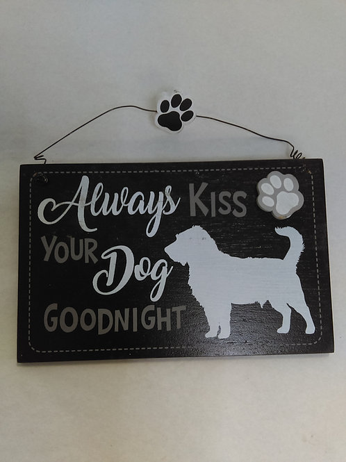 Small Sign -  Always Kiss Your Dog Goodnight