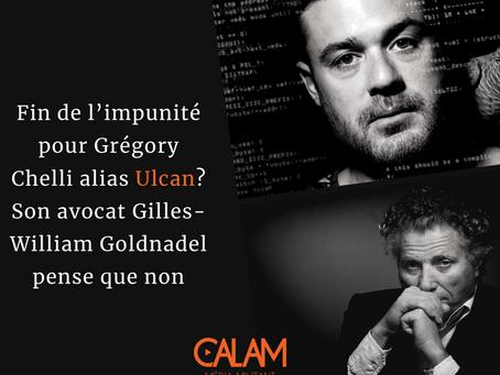 Fin de l'impunité pour G. Chelli alias Ulcan? Son avocat Gilles-William Goldnadel espère que non