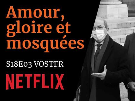 « Amour, gloire et mosquées » S18E03 VOSTFR