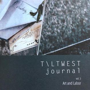 Tilt West Journal Vol. 3: Art and Labor