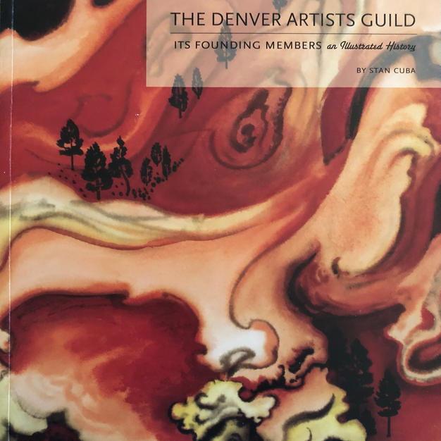 The Denver Artists Guild: Its Founding Members, An Illustrated History