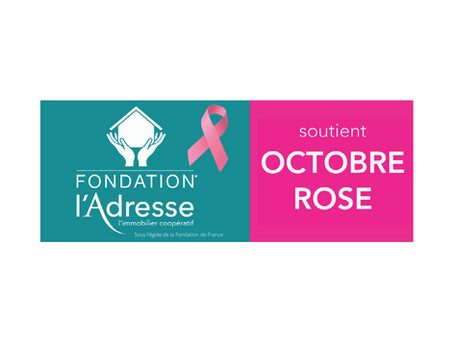 L'ADRESSE IMMOBILIER & OCTOBRE ROSE