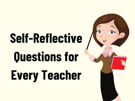 9 Self-Reflective Questions for Every Teacher