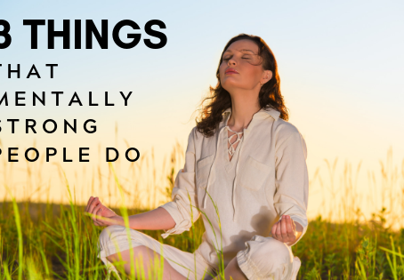 3 Things That Mentally Strong People Do