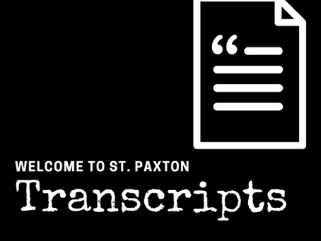 Welcome to St. Paxton Transcripts