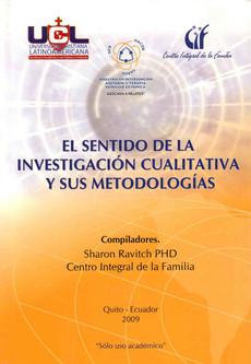 EL SENTIDO DE LA INVESTIGACIÓN CUALITATIVA Y SUS METODOLOGÍAS
