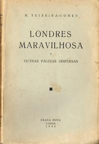 Londres Maravilhosa, 1.ª ed., Lisboa, Seara Nova, 1942; 2.ª ed., Lisboa, Portugália Editora, [s. d.] (1960).