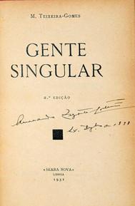 Gente Singular, 1.ª ed., Lisboa Livraria Classica Editora de A. M. Teixeira, Cta, 1909; 2.ª ed., Lisboa, Seara Nova, 1931; 3.ª ed., Lisboa, Portugália Editora, [s. d.] (1958); 4.ª ed., Lisboa, Bertrand Editora, 1988.