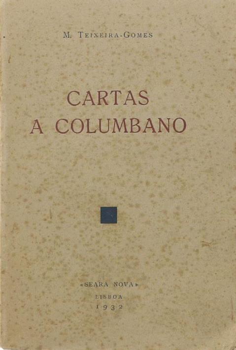 Cartas a Columbano, 1.ª ed., Lisboa, Seara Nova, 1932; 2.ª ed., [com três retratos do autor por Columbano], Lisboa, Portugália Editora, [s. d.) (1957).