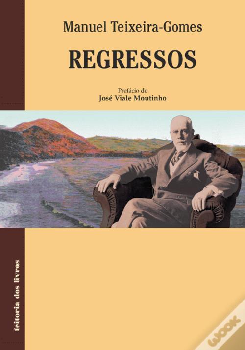 Regressos, 1.ª ed., Lisboa, Seara Nova, 1935; 2.ª ed., Lisboa, Seara Nova, 1935; 3.ª ed., Lisboa, Portugália Editora, 1960; 4.ª ed., Lisboa, Bertrand Editora, 1991.
