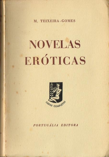 Novelas Eróticas, 1.ª ed., Lisboa, Seara Nova, 1935; 2.ª ed., Lisboa, Portugália Editora, [s. d.) (1961).