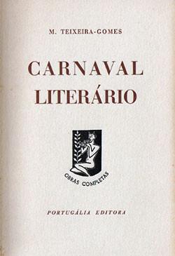 Carnaval Literário, 1.ª ed., Lisboa, Seara Nova, 1939; 2.ª ed., Lisboa, Portugália Editora, 1960.