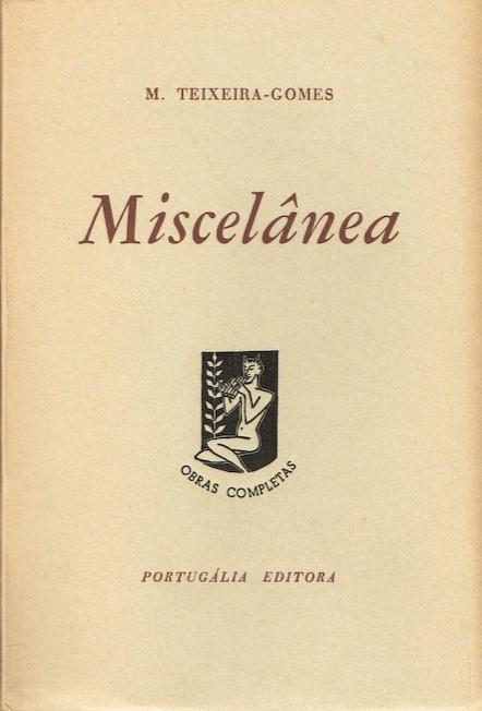 Miscelânea, 1.ª ed., Lisboa, Seara Nova, 1937; 2.ª ed., vol. l, Lisboa, Portugália Editora, Lisboa, [s. d.] (1959); 3.ª ed., Lisboa, Bertrand Editora, 1988.
