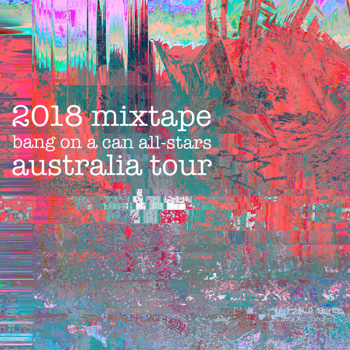 Bang on a Can Mixtape 2018