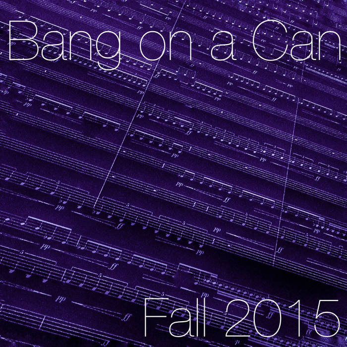 Bang on a Can Fall 2018