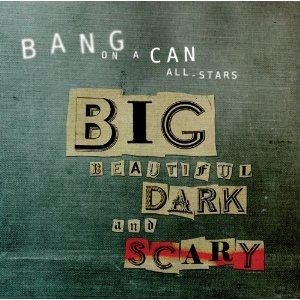 Big Beautiful Dark & Scary
