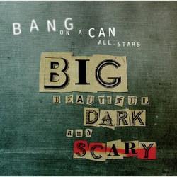 Big Beautiful Dark & Scary