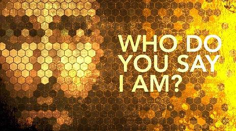 Who-do-you-say-I-am.jpg
