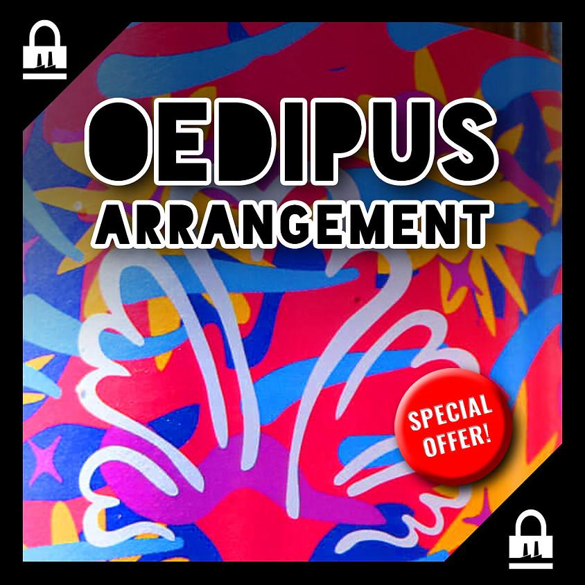 SPECIAL: OEDIPUS Arrangement