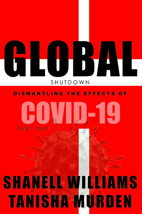 Global Shutdown: Dismantling the Effects of COVID-19