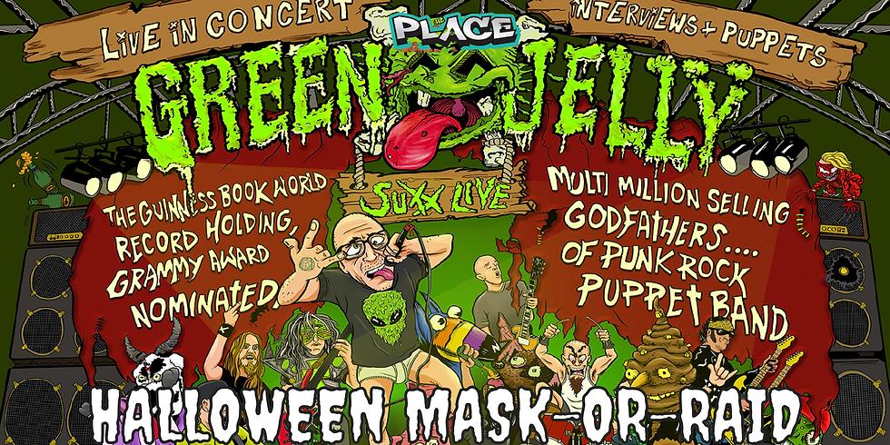 Green Jellÿ Halloween Mask-or-Raid Show