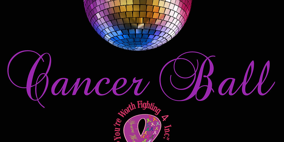 CANCELLED FOR 2020 - You're Worth Fighting 4 Cancer Ball