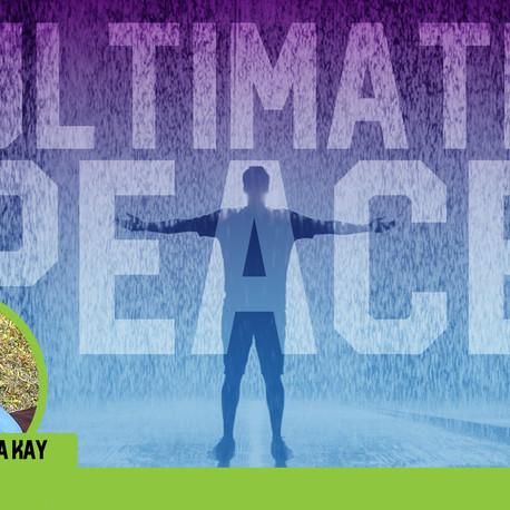 ULTIMATE PEACE.