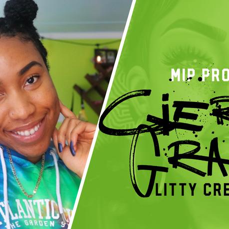 MIP PROFILE : Cierra Grant of Litty Creetionz