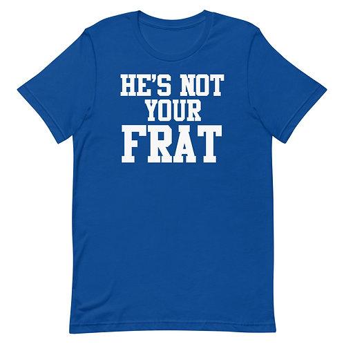 He's Not Your Frat