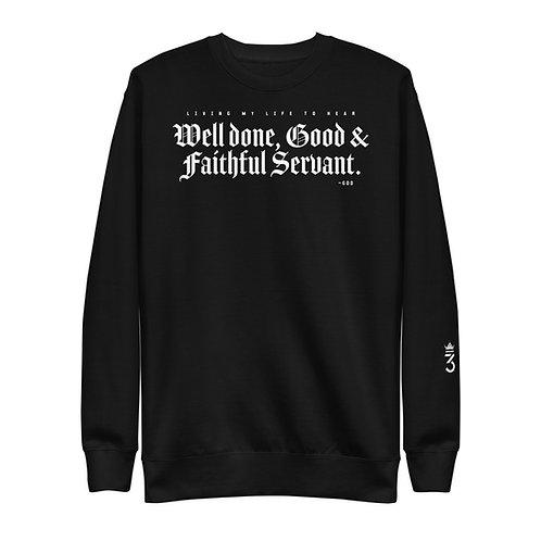 Well Done Good & Faithful Servant • Unisex Fleece Pullover