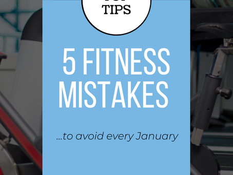 5 FITNESS MISTAKES TO AVOID IN JANUARY