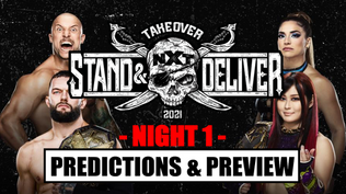 NXT TakeOver: Stand & Deliver Night 1 Predictions & Preview Show